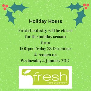 fresh-dentistry-will-be-closedfor-the-holiday-season-from-1-00pm-friday-23rd-december-reopen-on-wednesday-4th-january-2017